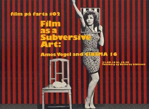 film på farta #02 – FILM AS A SUBVERSIVE ART: AMOS VOGEL AND CINEMA 16