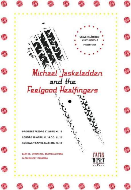 Michael Jaskeladden and the Feelgood Healfingers