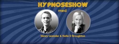 Hypnoseshow med Henry Leander og Helle D Broughton