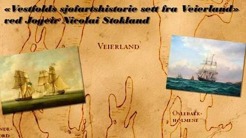 Foredrag ved Jogeir Nicolai Stokland: «Vestfolds sjøfartshistorie sett fra Veierland».