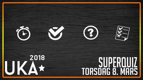 UKA 2018 // SuperQuiz