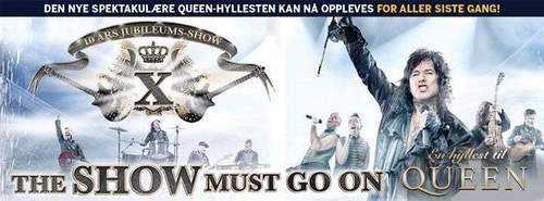 THE SHOW MUST GO ON X - den siste hyllesten til Queen